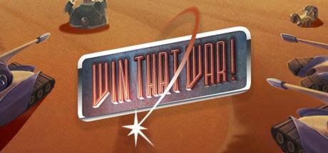 Win That War!