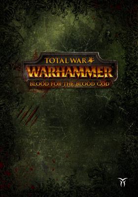 Total War: Warhammer - Blood for The Blood God (DLC)