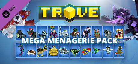 Trove - Mega Menagerie Pack
